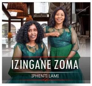 Izingane Zoma – iPhenti Lami EP Download Mp3