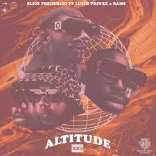 Slice Frederico – Altitude Ft. Lucid Prinxe & Rāms