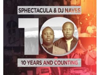Sphectacula & DJ Naves – 10 Years And Counting