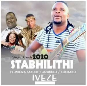 Stabhilithi – Iveze Ft. Mroza Fakude, Mzukulu & Bonakele Download Mp3