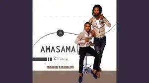 Amasama Amahle - Abakhale Abakhalayo (Official Video)