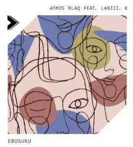 Atmos Blaq, Laniii. K – Ebusuku (Original Mix) Download Mp3
