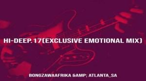 Bongza Wa Afrika & Atlanta_SA - Hi-Deep.17 (Exclusive Emotional Mix)