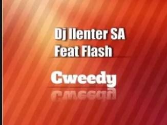 DJ Llenter SA – Cweedy Ft. Flash Download Mp3