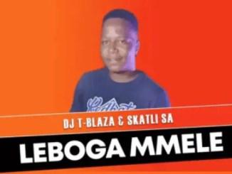 DJ T-Blaza & Skatli SA – Leboga Mmele Download Mp3