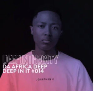 Da Africa Deep – Deep In It 014 (Deep In The City) Download Mp3