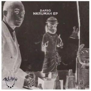 Dafro – Nkrumah Download Mp3