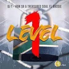 Dj T-Man SA & Treasured Soul - Level 1 ft. Bassie