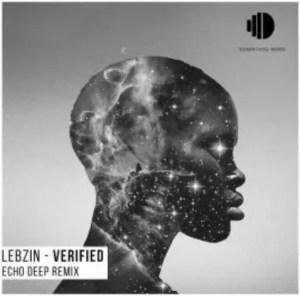 Lebzin – Verfied I Am Echo Deep Remix Download Mp3