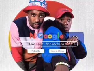 Leon Lee – N'google Ft. Bob Mabena Download Mp3