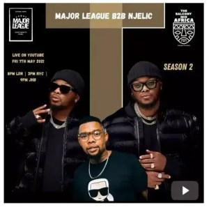 Njelic & Major League DJz – Amapiano Live Balcony Mix Download Mp3