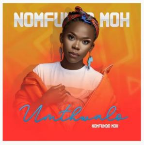 Nomfundo Moh – Umthwalo Download Mp3