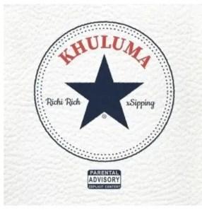 Richi Rich & Xsipping – Khuluma Download Mp3