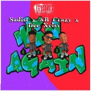 Sadist – Win Again Ft. AB Crazy & Dee XCLSV Download Mp3