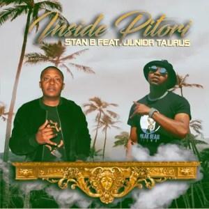 Stan B – Inside Pitori Ft. Junior Taurus Download Mp3