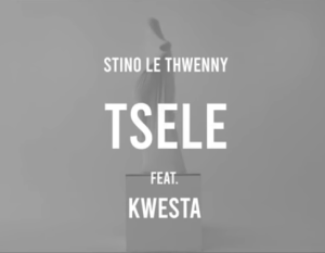 Stino Le Thwenny – Tsele Ft. Kwesta Download Mp3