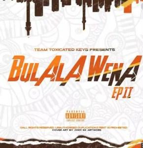 Toxicated Keys – Bulala Wena EP II Download Mp3