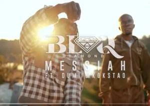 Blaq Diamond – Messiah Ft. Dumi Mkokstad Download Video