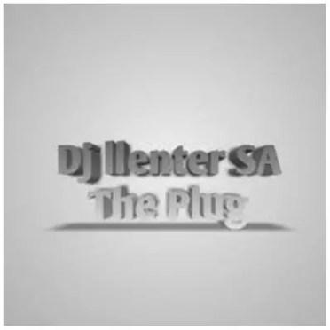 Dj Llenter SA – The Plug (Original Mix)