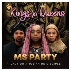 Josiah De Disciple – Kings And Queens Ft. Lady Du & Ms Party Download Mp3