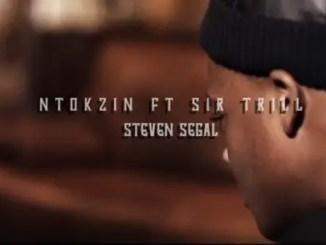 Ntokzin – Steven Seagal Ft. Sir Trill Download Mp3