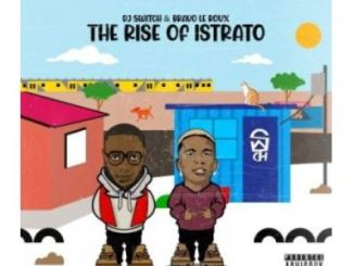 Bravo Le Roux & DJ Switch The Rise of Istrato Ep