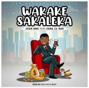 John BMC Ft. Lil Nah (Edna) – Wakake Sakaleka
