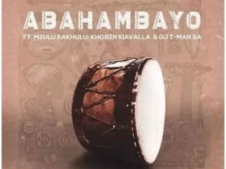 MFR Souls – Abahambayo Ft. Mzulu Kakhulu, Khobzn Kiavalla & T-Man SA