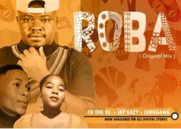 Ck The DJ Jay Eazy & Lebogang – Roba Roba