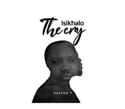 Pastor T – Isikhalo
