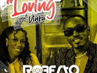 Roberto Ft. Vinka – Loving Download Mp3
