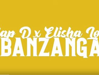 Slapdee Ft. Elisha Long – Banzanga Download Mp3