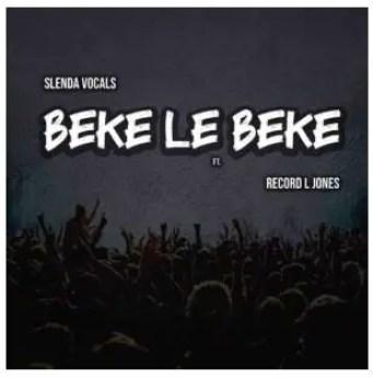 Slenda Vocals & Record L Jones – Beke Le Beke
