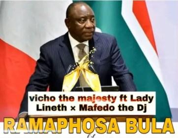 Vicho The Majesty – Ramaphosa Bula Ft. Lady Lineth & Mafedo The Dj