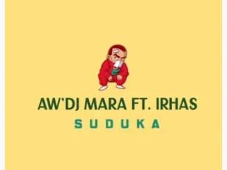 Aw'Dj Mara - Suduka Ft. IRhass