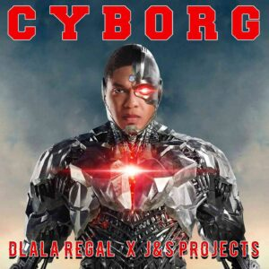 Dlala Regal & J & S Projects – CYBORG
