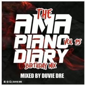 Duvie Dre – The AmaPiano Diary Vol 15 (My Birthday Mix)