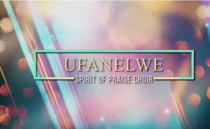 Spirit Of Praise Choir - Ufanelwe (Lockdown Edition)