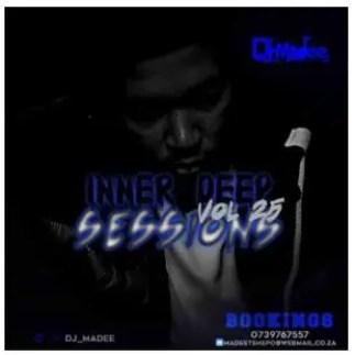 DJ Madee – Inner Deep Sessions Vol 25 Mix
