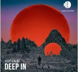 SebTick DJ – Deep In