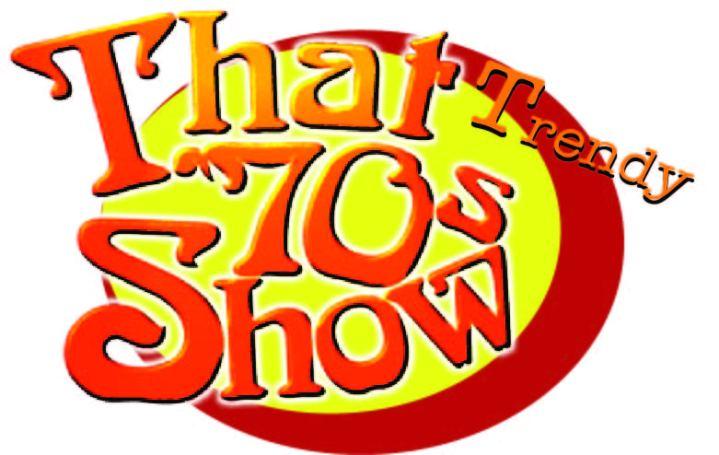 That Trendy 70s Show