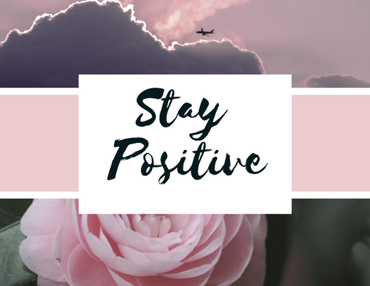 How To: Stay Positive