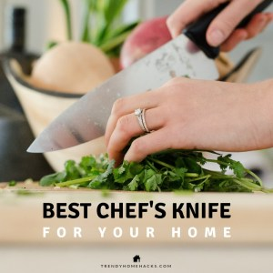 Best Chef's Knife for your Home