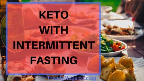 Keto With Intermittent Fasting: A Complete Guide