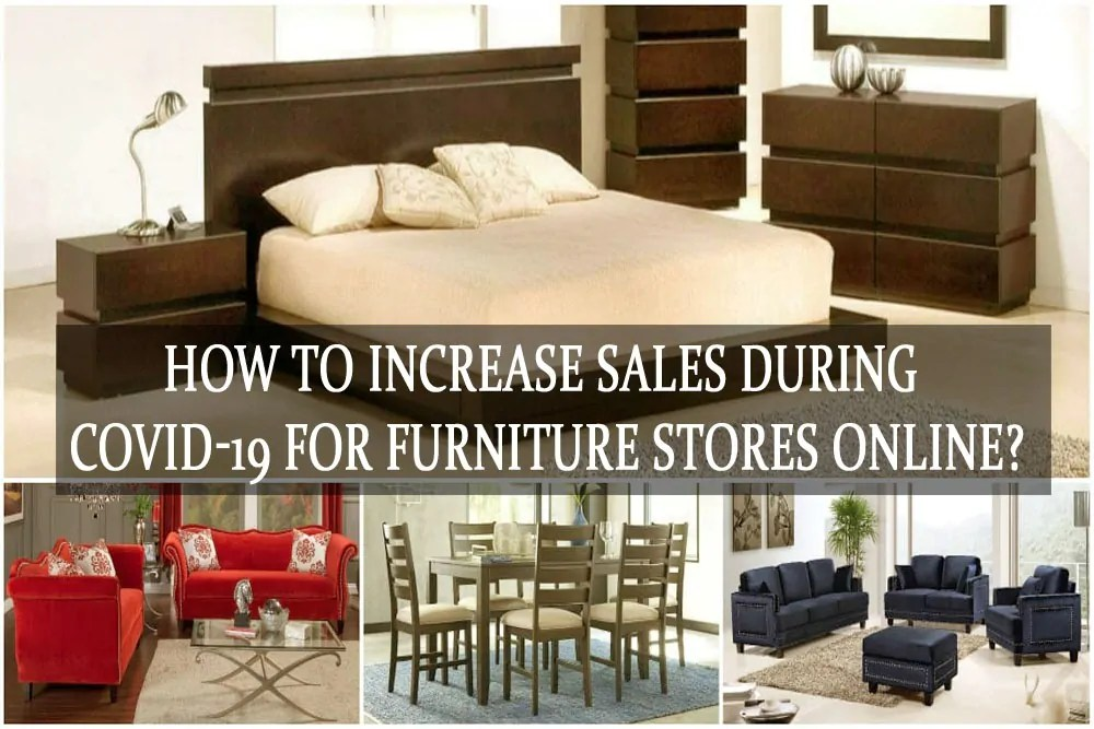 How to Increase Sales During Covid-19 for Furniture Stores Online?