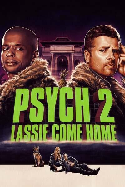 Psych 2 Lassie Come Home - MOVIE: Psych 2: Lassie Come Home (2020)