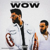 The Weeknd ft. French Montana & Quavo – Wow