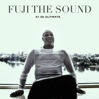 EP: K1 De Ultimate – Fuji The Sound