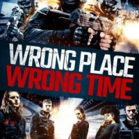 MOVIE: Wrong Place, Wrong Time (2021)