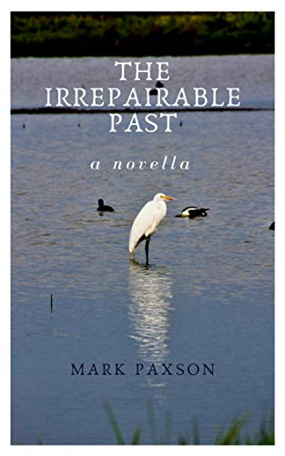 'The Irrepairable Past' by Mark Paxson: A book review